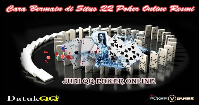 Cara Bermain di Situs QQ Poker Online Resmi